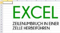 Excel: Zeilenumbruch in einer Zelle herbeiführen - So geht's