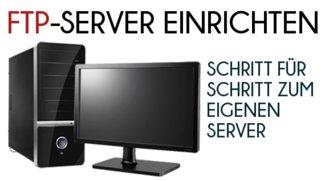 FTP-Server einrichten: Schritt für Schritt zum eigenen Server