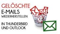 Gelöschte E-Mails wiederherstellen in Outlook & Thunderbird