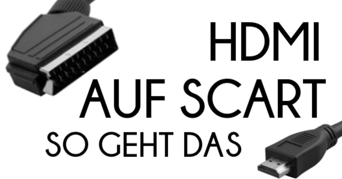 hdmi auf scart so verbindet ihr die beiden schnittstellen giga. Black Bedroom Furniture Sets. Home Design Ideas