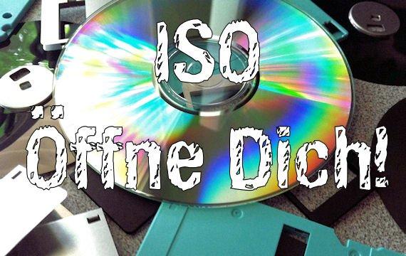 ISO-Datei öffnen - so geht's mit verschiedenen Methoden