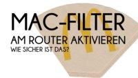 MAC-Filter am WLAN-Router aktivieren - und wie sicher ist das?