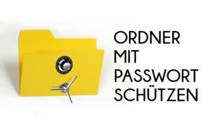 Ordner mit Passwort schützen: So sichert Ihr Eure Daten