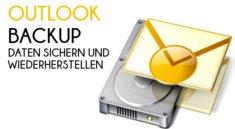 Outlook Backup: Daten sichern und wiederherstellen - So wird's gemacht