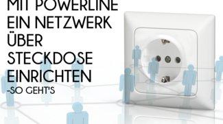 Mit Powerline ein Netzwerk über Steckdose einrichten – So geht's