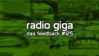 radio giga #125: das feedback