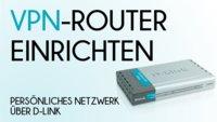 VPN-Router einrichten: Persönliches Netzwerk über D-Link-Router