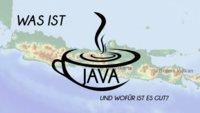Was ist Java – und wofür ist es gut?