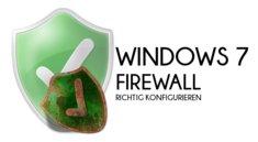 Windows 7: Firewall richtig konfigurieren – So wird der PC noch sicherer