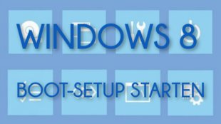 Windows 8 BIOS (UEFI): So gelangt ihr ins Firmware-Setup