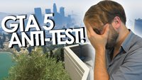 GTA 5 Anti-Test: Was für eine Enttäuschung!