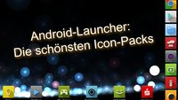 Android-Launcher: Die schönsten Icon-Packs