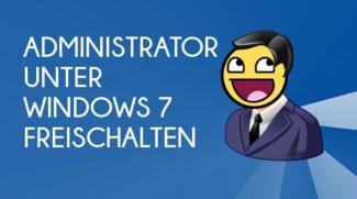 Windows 7 als Administrator freischalten - So funktioniert's