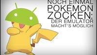 Pokémon auf Android: So geht ihr mit dem Emulator auf Monsterjagd