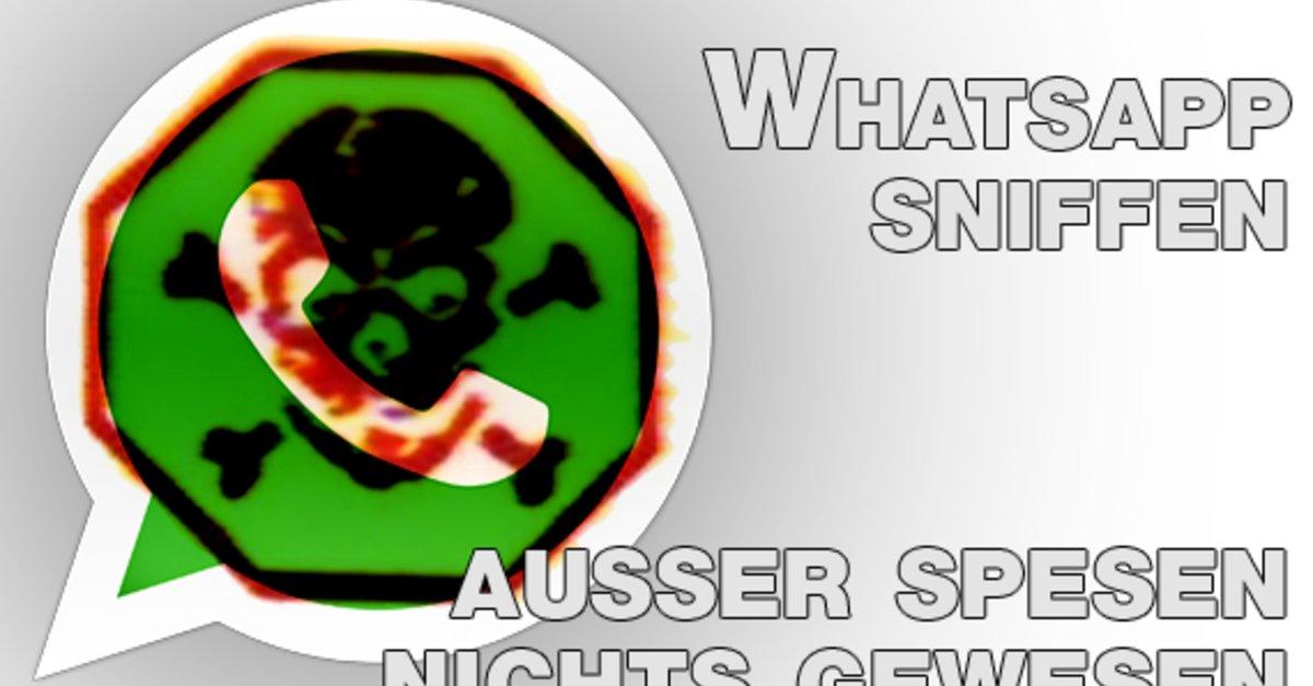 WhatsApp Sniffer: Funktioniert das noch, und worauf ist beim ...