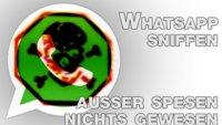 WhatsApp Sniffer: Funktioniert das noch, und worauf ist beim Download zu achten?