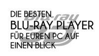 Die beste Blu-ray-Player Software für euren PC auf einen Blick