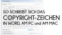 © Das Copyright-Zeichen schreiben in Word, am PC und am Mac