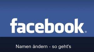 Facebook: Namen ändern -  Wie geht das und wie oft? Anleitung
