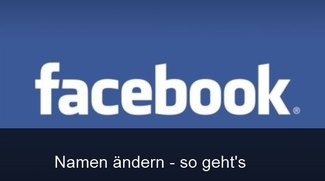 Facebook: Namen ändern -  Wie geht das und wie oft? (Anleitung 2014)