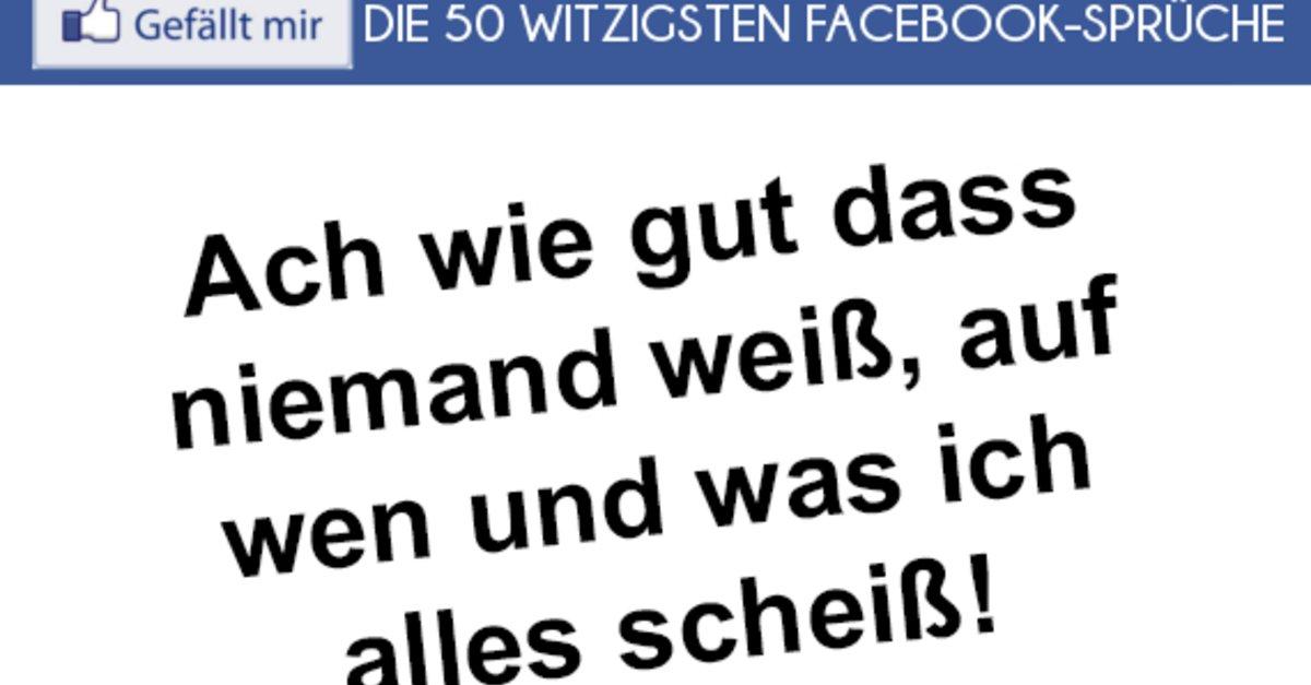 Die 50 Lustigsten Facebook Sprüche Status Updates Für Jede