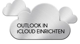 Outlook und iCloud Mail synchronisieren - So wird's gemacht