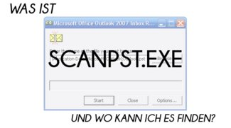 scanpst.exe: Outlook-Datendateien reparieren