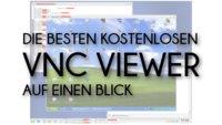 Die besten kostenlosen VNC Viewer auf einen Blick