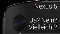 Nexus 5 Release: Ja? Nein? Vielleicht? (Kommentar)