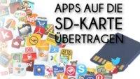 Android: Apps auf SD-Karte verschieben, speichern und installieren