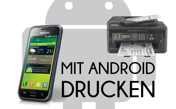 Über Android lokal drucken: Drucken mit dem Tablet und dem Smartphone