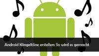 Android Klingeltöne einstellen: Das Lieblingslied als Anrufton