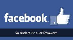 Facebook: Passwort ändern – so gehts
