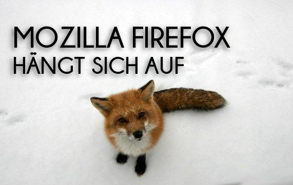 Firefox hängt sich auf: Was zu tun ist