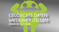 Gelöschte Android-Daten wiederherstellen – Bild für Bild