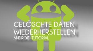 Gelöschte Daten wiederherstellen unter Android - So wird's gemacht