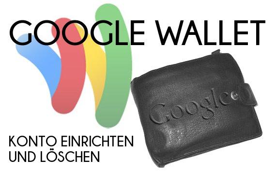 Google Wallet: Im Play Store bezahlen, Konto einrichten und löschen