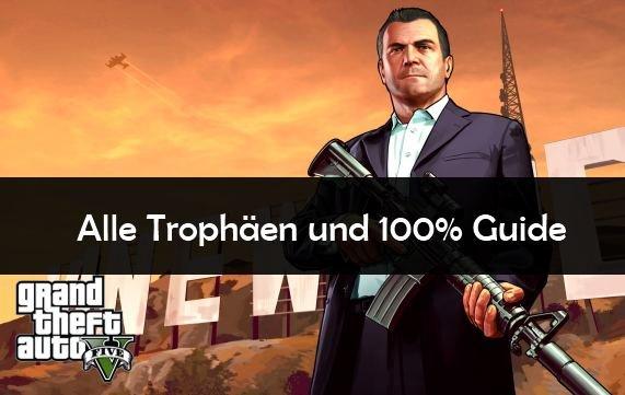 GTA 5 Trophäen und Erfolge: Leitfaden für 100 % - Alle Achievements (Update: mit Freemode-Events-DLC und Heists-DLC)