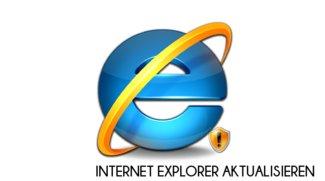 Internet Explorer aktualisieren: So bringt ihr den Browser auf den neusten Stand