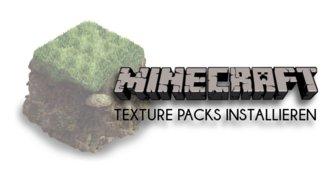 Minecraft: Texture Packs installieren und einfügen