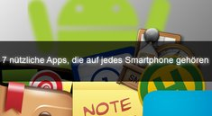 Meine Top 7 Android-Apps: Diese Apps gehören auf jedes Smartphone