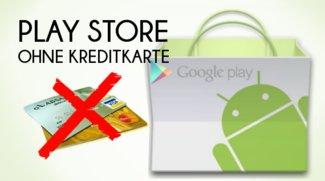Play Store Guthaben ohne Kreditkarte in Googles App-Store zahlen