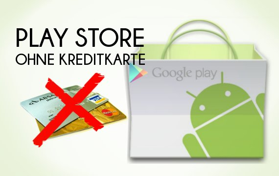 play store guthaben ohne kreditkarte in googles app store zahlen giga. Black Bedroom Furniture Sets. Home Design Ideas