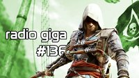 radio giga #136: RE: Horror-Tag, Assassin's Creed 4, Stanley Parable