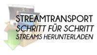 StreamTransport: Streams herunterladen mit unserer Schritt für Schritt-Anleitung