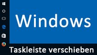 Taskleiste verschieben (Windows 10, 7, 8)