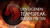 TeamSpeak-Server mieten - Werdet Besitzer eures eigenen TS-Servers