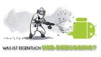 USB-Debugging aktivieren (Android) - Bild für Bild