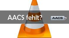 VLC Media Player benötigt eine Bibliothek zum Dekodieren von AACS