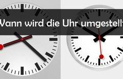 Wann wird die Uhr umgestellt?...
